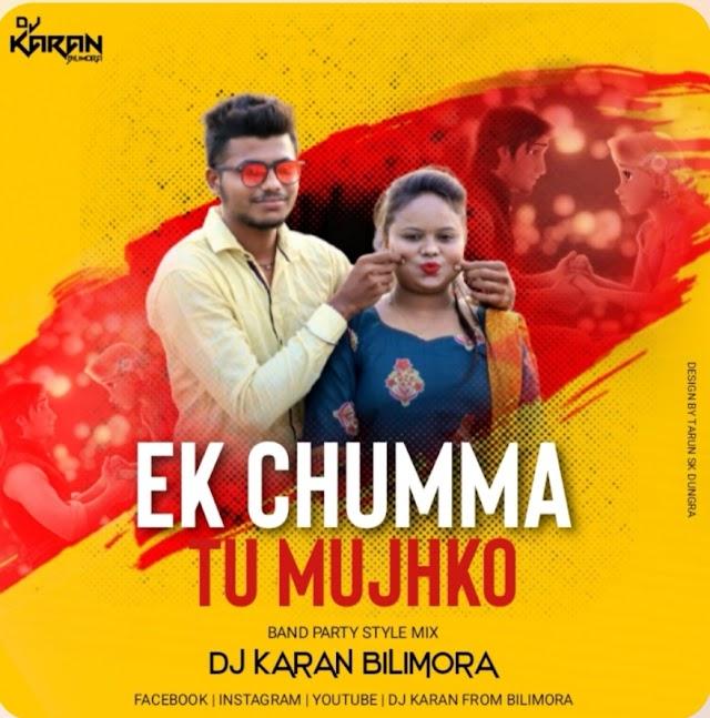 47 Ek Chumma Tu Mujhko (BAND PARTI MIX ) DJ KARAN BILIMORA 2021 New Songs.mp3