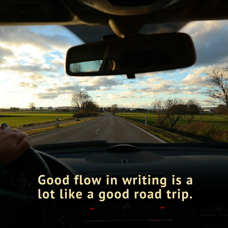 Good flow in writing is like a good road trip