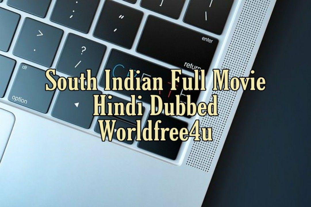Worldfree4u 2020: South Indian Full Movie Hindi Dubbed | South Indian Worldfree4u Hindi Dubbed