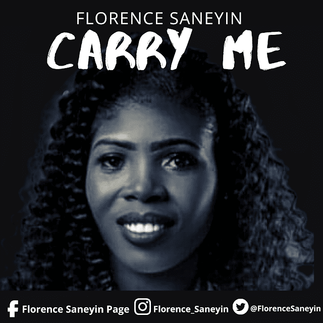 Audio + Video: Florence Saneyin – Carry Me