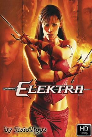 Elektra [2005] [Latino-Ingles] HD 1080P [Google Drive] GloboTV