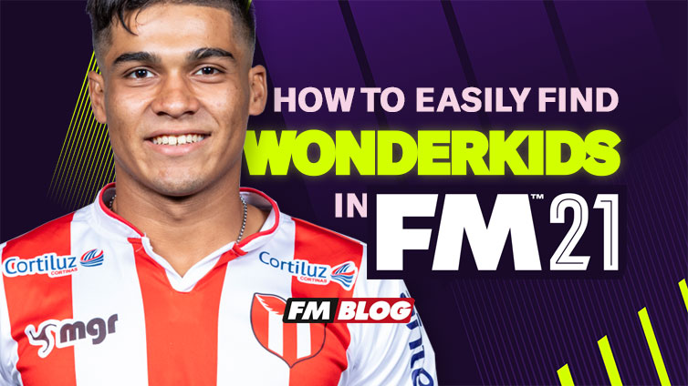 How to Easily Find Wonderkids in Football Manager 2021