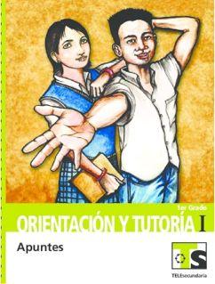 Libro de TelesecundariaOrientación y TutoríaIPrimer grado2016-2017