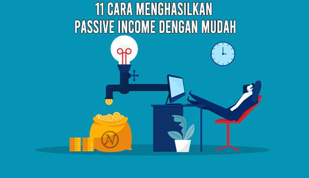 11 Cara Menghasilkan Passive Income dengan Mudah
