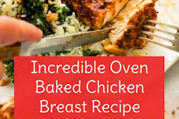 Incredible Oven Baked Chicken Breast Recipe