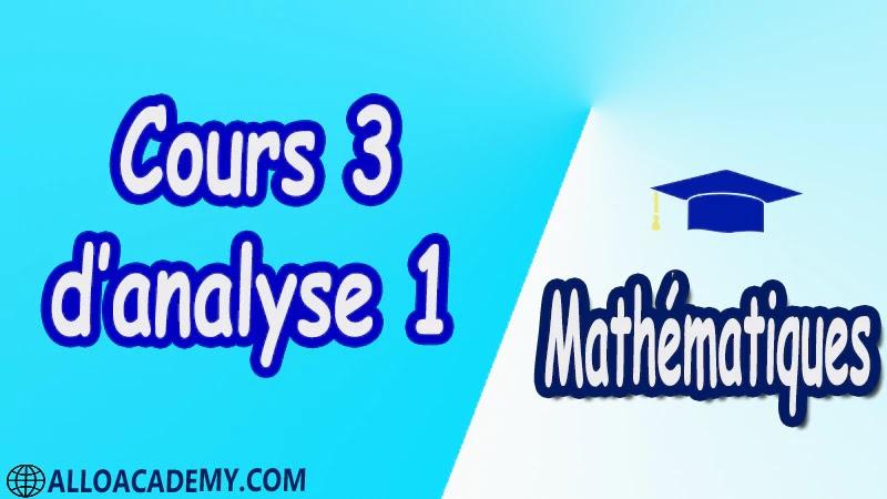 Cours 3 d'Analyse 1 Mathématiques, Maths, Analyse 1, Les réels, Les fonctions d'une variable réelle, Limites d'une fonction, Fonctions usuelles, Continuité des fonctions, Dérivée d'une fonction, Les suites, Equations différentielles, Propriétés de IR , Cours , résumés , exercices corrigés , devoirs corrigés , Examens corrigés , prof de soutien scolaire a domicile , cours gratuit , cours gratuit en ligne , cours particuliers , cours à domicile , soutien scolaire à domicile , les cours particuliers , cours de soutien , des cours de soutien , les cours de soutien , professeur de soutien scolaire , cours online , des cours de soutien scolaire , soutien pédagogique.