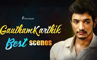 Gautham Karthik Best Scenes | Ivan Thanthiran | Rangoon | Vai Raja Vai | Tamil Movie Scenes