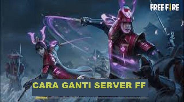 Cara Ganti Server FF
