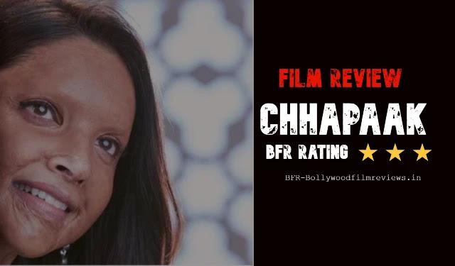 एसिड अटैक सर्वाइवर के मर्म की दास्तां बयां करती ये फिल्म।CHHAPAAK FILM REVIEW