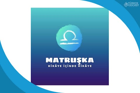 Matruşka Podcast