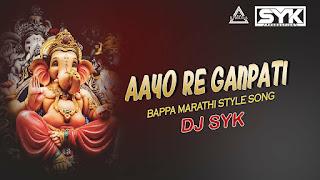 AAYO RE GANPATI BAPPA (MARATHI STYLE SONG) - DJ SYK
