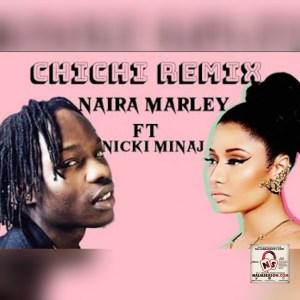 "Naira Marley ft. Nicki Minaj – ""Chi Chi"" (Remix)"