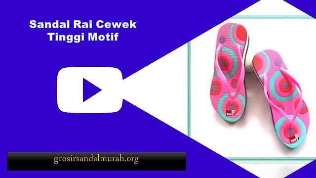 grosirsandalmurah.org - wedges - Sandal Rai Cewe Tinggi Motif