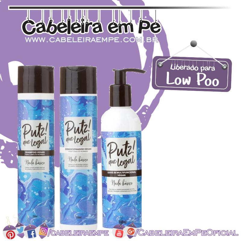 Shampoo, Condicionador e Leave in Nada Básico - Putz! Que Legal (Low Poo)