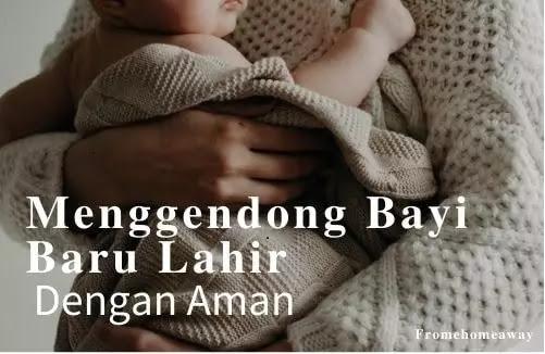 Menggendong Bayi Baru Lahir Dengan Aman