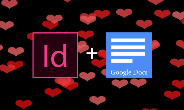 Google Docs and Adobe InDesign