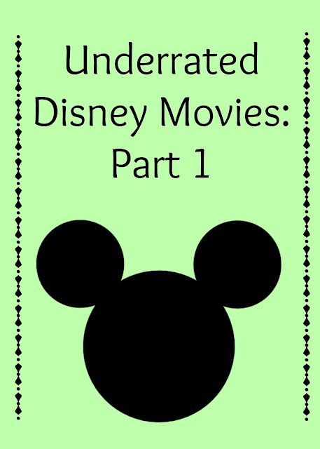 Underrated Disney Movies: Part 1