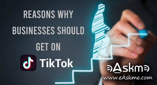 5 Reasons Why Every Business Should be on TikTok: eAskme
