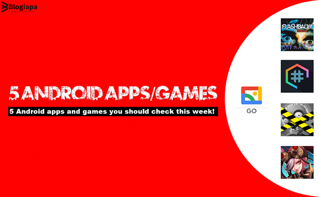 5 Android apps and games you should check this week!