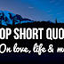 934 Best Short Quotes in English for Motivation, Inspiration for Life,Love & Success