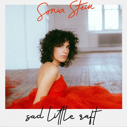 Sonia Stein reveals video for new single 'Sad Little Raft'