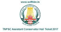 TNPSC Assistant Conservator Hall Ticket