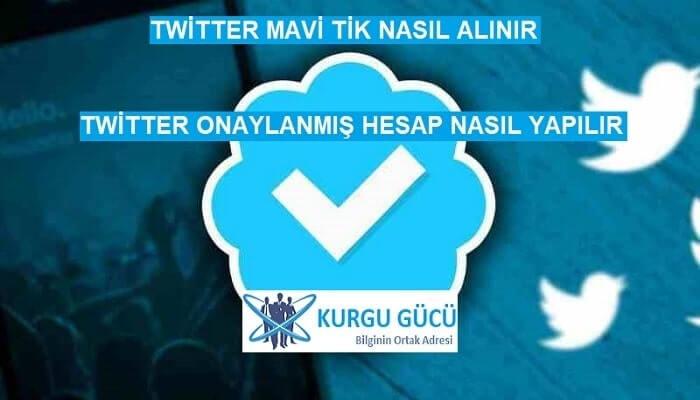 Twitter Onaylanmış Hesap (Mavi Tik) Yapma Rehberi - Kurgu Gücü