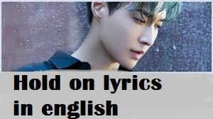 HOLD ON LYRICS IN ENGLISH