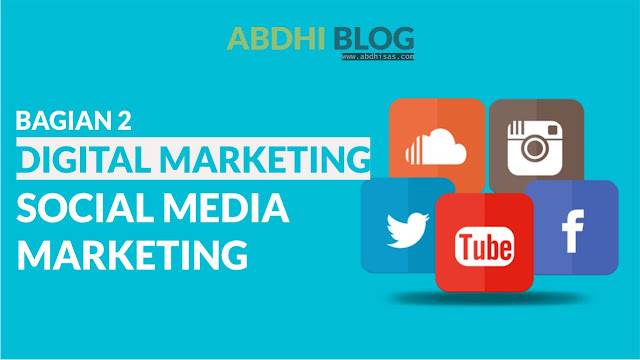 Social Media Marketing (Pemasaran Sosial Media) - Materi Digital Marketing 2