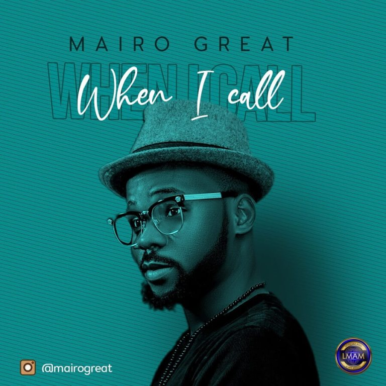 Mairo Great - When I Call Mp3 Download