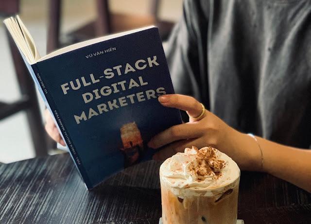 Full-Stack Digital Marketers là ai, họ có những kỹ năng gì?