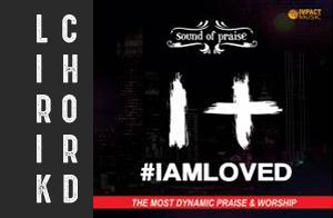 lirik chord sound of praise iamloved album