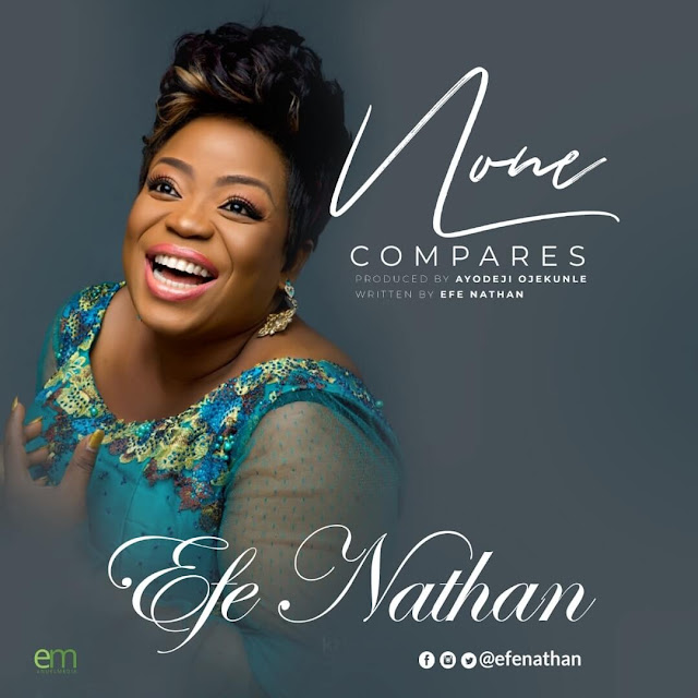 Download Audio: Efe Nathan - None Compares mp3