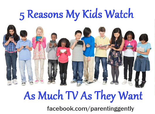 5 Reasons My Kids Watch As Much TV As They Want