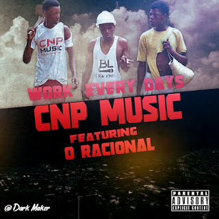 Imagem CNP Music Feat. O Racional – Work Every Days