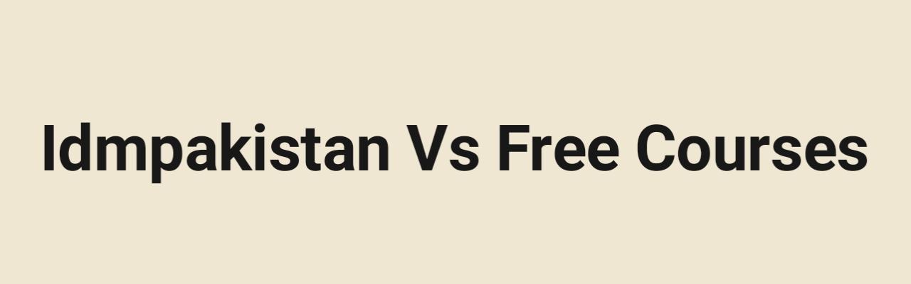 What is idmpakistan and Should you join idmpakistan? - Idmpakistan vs free courses