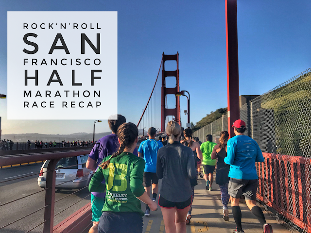 Rock'n'Roll San Francisco Half Marathon Race Recap 4/8/18