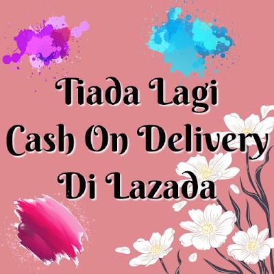 Lazada, Lazada Malaysia, COD, Cash On Delivery, Online Shopping, Beli - Belah, Lazada Malaysia 2019, Kenangan, Memori,