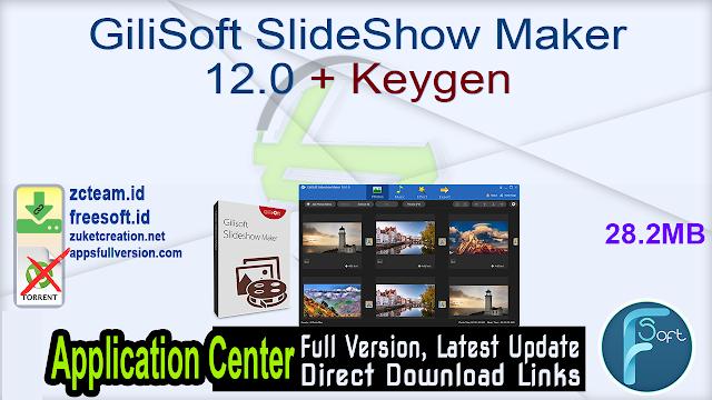 GiliSoft SlideShow Maker 12.0 + Keygen_ ZcTeam.id