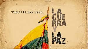 """Hoy se estrena el documental """"Trujillo 1820: La guerra y la paz"""