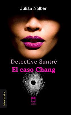 Detective Santré. El caso Chang de Julián Nalber