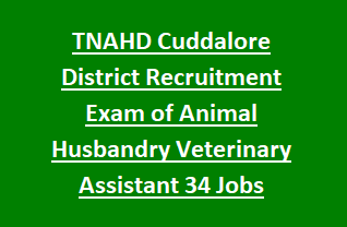 Tamil Nadu TNAHD Cuddalore District Recruitment Exam of Animal Husbandry Dept Veterinary Assistant 34 Jobs