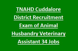 Tamil Nadu TNAHD Cuddalore District Recruitment Exam of Animal Husbandry Dept Veterinary Assistant 34 Jobs