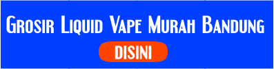 grosir Liquid Vape Murah di Bandung