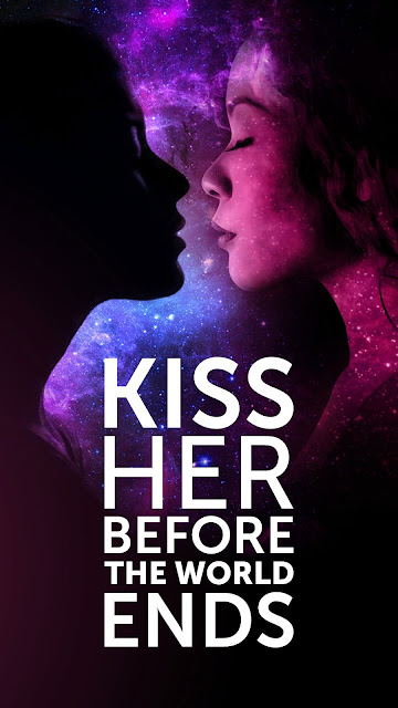 "Two feminine figures, one lit in sparkling pink from the galaxy-like background, the other silhouetted, moving towards each other as though they are about to kiss. The title is in capitalized white text: ""Kiss Her Before the World Ends""."