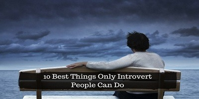 10 Best Things Only Introvert People Can Do