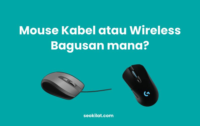 Mouse Kabel Atau Wireless