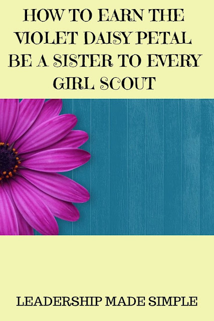 How to Earn the Violet Daisy Petal Be A Sister to Every Girl Scout