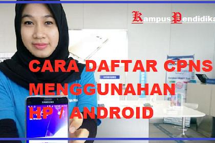 Cara Mudah Daftar CPNS Lewat HP Android 2021 dan Kisi Kisi sial CPNS sscasn.bkn.go.id