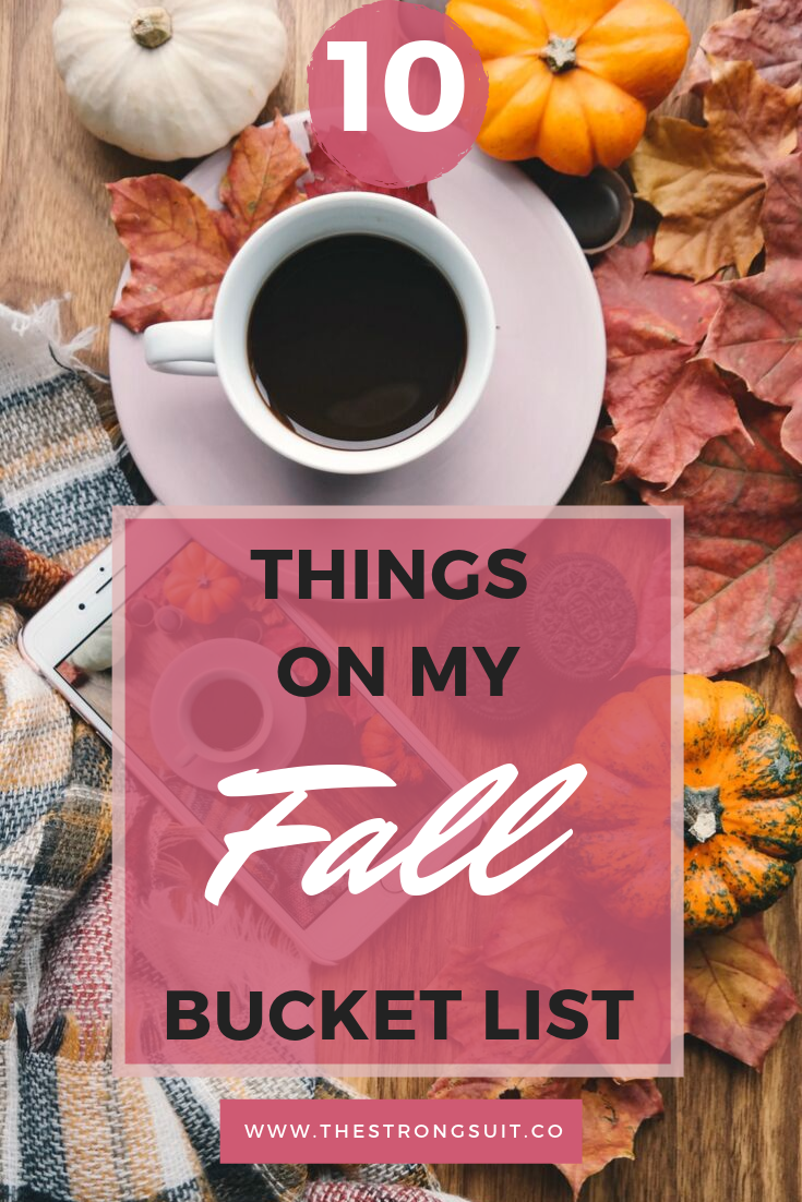 fall bucket list ideas, pumpkin patch, pumpkin spice latte, fall activities, fall fun, things to do during fall, things on my fall bucket list, the strong suit